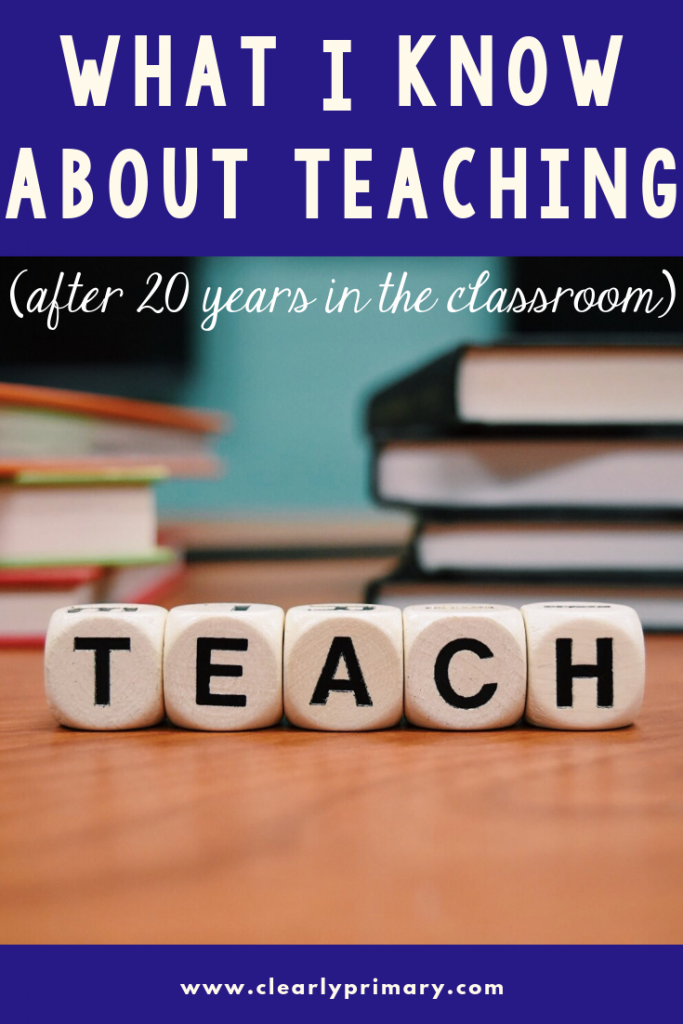 What I Know about Teaching (after 20 years in the classroom)
